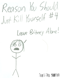 Reason to just kill yourself #4